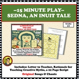 15 MINUTE PLAY SCRIPT  WITH MUSIC: SEDNA, AN INUIT TALE