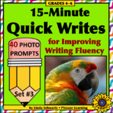 15-MINUTE QUICK WRITES • 40 PHOTO PROMPTS for Improving Writing Fluency