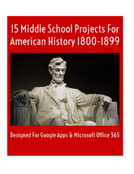 15 Middle School Projects For American History 1800-1899