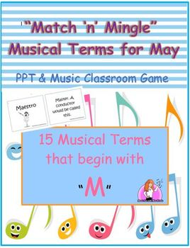15 Musical Terms for MAY - PowerPoint and Matching Game Cards