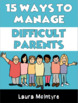 15 Ways to Manage Difficult Parents