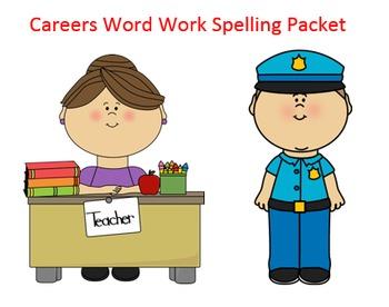 Careers Word Work Packet – 15 words no prep spelling packet, 60+ pages