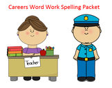 Careers Word Work Packet – 15 words no prep spelling packet, 60+ pages