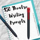150 Writing Prompts for Theatre Classes