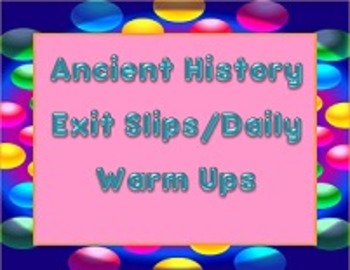 152 Ancient History Exit Slips/Daily Warm Ups