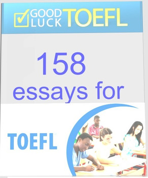 158 essays for TOEFL