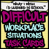 20 Difficult Workplace Situations Task Cards - SPED High School