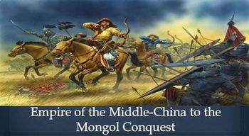 16. Empire of the Middle-China to the Mongol Conquest