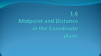 1.6 Midpoint and Distance Formulas on the Coordinate Plane