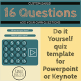 16 Questions: customizable quiz for Powerpoint or Keynote