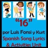 """""""16"""" por Luis Fonsi y Kurt - Spanish Song Unit -"""