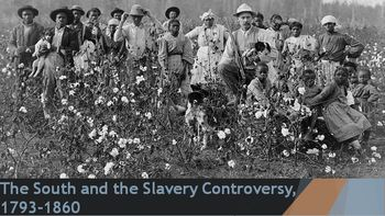 16. The South and the Slavery Controversy, 1793-1860