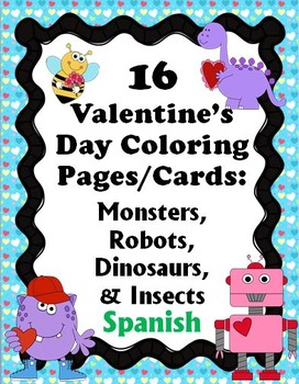 16 Valentine's Day Coloring Pages - Monsters/Robots/Dinosaurs/Insects - SPANISH