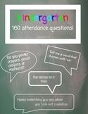 160 Attendance Questions - KINDERGARTEN