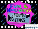 166 Fun and Holidays - YouTube Video Links for Video Clips