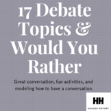 17 Debate Topics and 17 Would You Rather Conversations Improv and Prepared