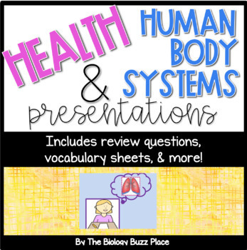 17 Human Body Systems Presentations With Student Vocabulary Sheets