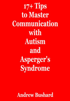 17+ Tips to Master Communication with Autism and Asperger's Syndrome