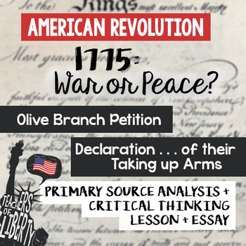 1775: War or Peace? Olive Branch vs. Dec. of Necessity - Primary Source + Essay