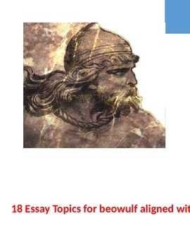 essay topics for beowulf aligned to common core by joan pastere 18 essay topics for beowulf aligned to common core