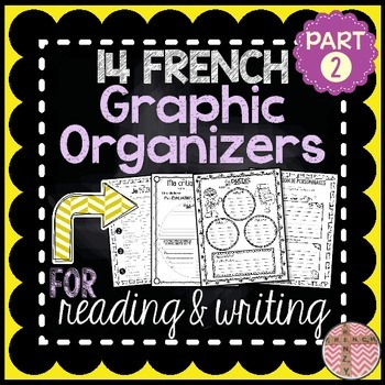 14 French Graphic Organizers Bundle for Reading, Writing &