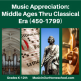 18 Lessons in Music Appreciation from the Middle Ages Thru Classical Era