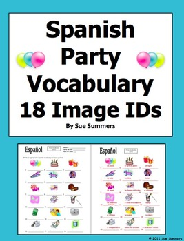 Spanish Party Vocabulary 18 Images IDs Worksheet