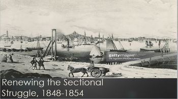 18. Renewing the Sectional Struggle, 1848-1854