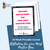 Journal - 18 Weeks - Teacher Reflections your Most Positive Year