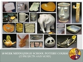 18 Week Pottery Curriculum - Middle or High School Art Course - 22 Projects