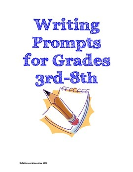 18 Writing Prompts for Grades 3rd-8th