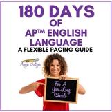 180 Days of AP English Language: A Flexible Pacing Guide {
