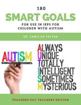 180 SMART Goals and Objectives For Use in IEPs For Children With Autism