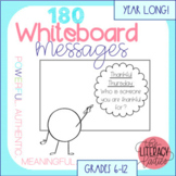 180 Whiteboard Messages {Grades 6-12}