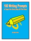 180 Writing Prompts: A Topic For Every Day Of The Year