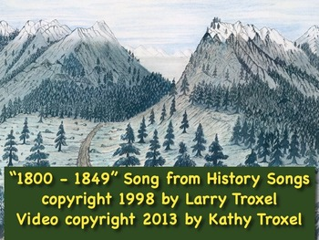 """1800-1849 Sing-Along mp4 Video/Movie from """"History Songs"""" by Larry Troxel"""