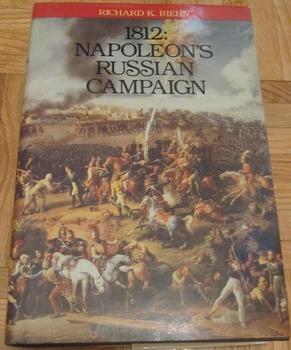 French history 1812 Napoleon's Russian Campaign book Napoleon by Riehn INCL SHIP