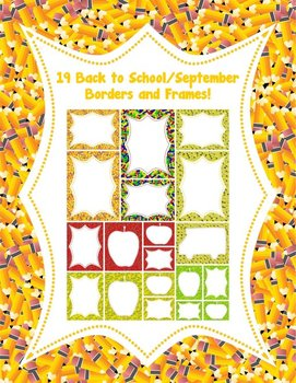 19 Back to School/September Borders and Frames!
