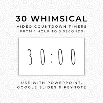 30 WHIMSICAL Video Countdown Timers - For PowerPoint, Google Slides, Keynote