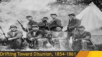 19. Drifting Towards Disunion, 1854-1861
