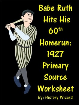 Babe Ruth: 1920s Baseball Primary Source Worksheet