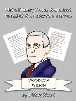 1920s Primary Source Worksheet: President Wilson Suffers a Stroke
