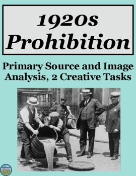 1920s Prohibition Primary Source and Image Analysis with Creative Tasks