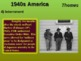 1940s America - visual, textual, engaging 42-slide PPT for