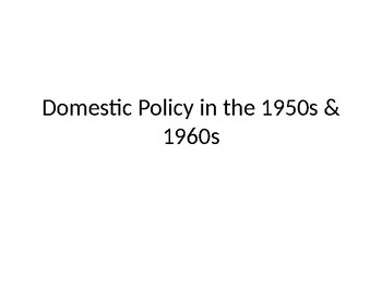 1950's-1960's domestic policies
