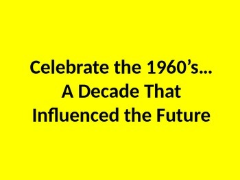 1960's- A Decade that Changed The World