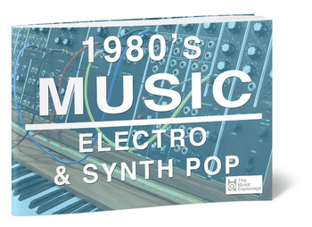 1980s Music: Electro & Synth Pop