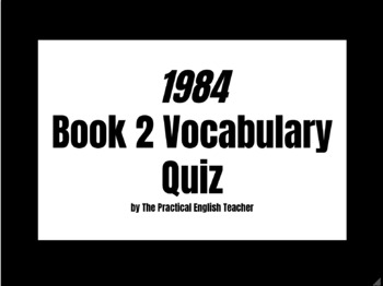 1984 Book 2 Vocabulary Quiz