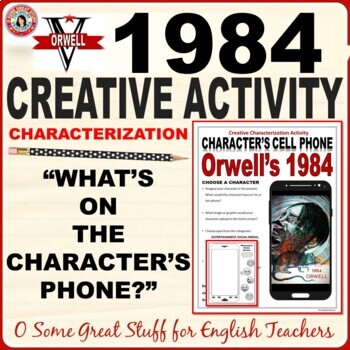 1984 Characterization Cell Phone Activity--Fun and Creative
