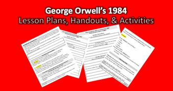 1984 George Orwell Complete Lesson Plans, Handouts, Activities & Organizers